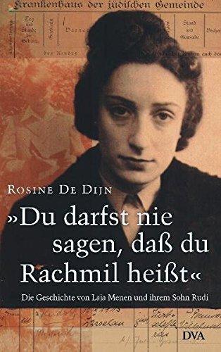 Du darfst nie sagen, daß du Rachmil heißt. Die Geschichte von Laja Menen und ihrem Sohn Rudi