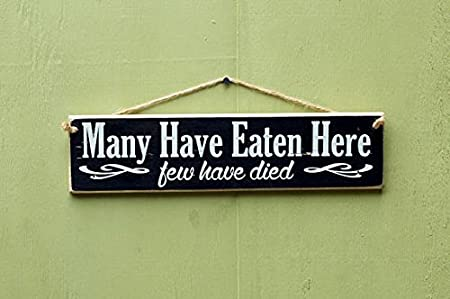 Personalized Wood Sign Many Have Eaten Here - Few Have Died - Wall ...