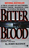 img - for Bitter Blood: A True Story of Southern Family Pride, Madness, and Multiple Murder (Onyx) book / textbook / text book
