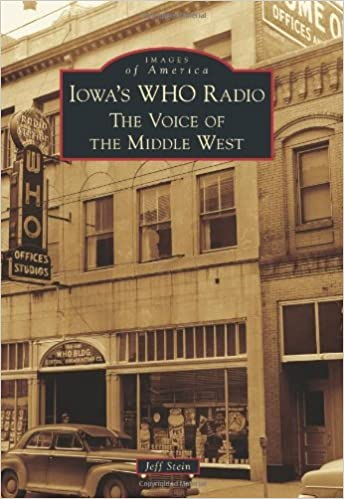 Book Iowa's WHO Radio: The Voice of the Middle West (Images of America) by Jeff Stein (2011-08-08)