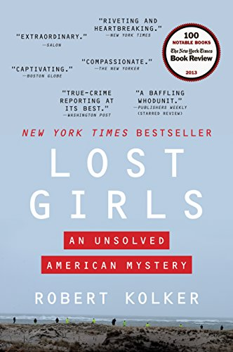Lost Girls: An Unsolved American Mystery by [Kolker, Robert]