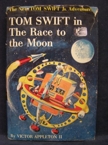 Tom Swift in the Race to the Moon (The New Tom Swift Jr. Adventures, Series No. 12)