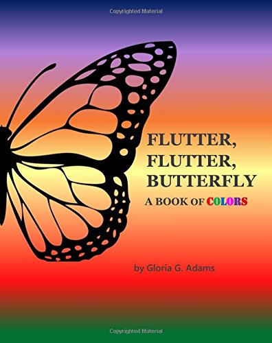 Read Online Flutter, Flutter, Butterfly: A Book of Colors pdf epub