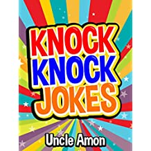 Knock Knock Jokes: 100+ Funny Jokes for Kids (Best Knock Knock Jokes Book 1)