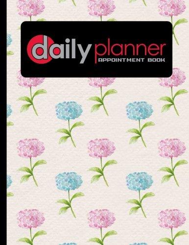Daily Planner Appointment Book: 6 Columns Appointment Book, Appointment Reminder Notepad, Daily Appointment Organizer, Hydrangea Flower Cover (Volume 41) ebook