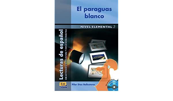 Amazon.com: El paraguas blanco / White Umbrella (Lecturas de espanol / Spanish Reading) (Spanish Edition) (9788498481273): Pilar Diaz Ballesteros: Books