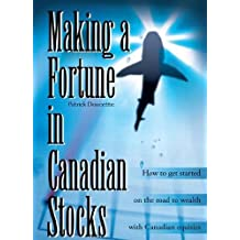Making a Fortune in Canadian Stocks