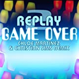 Game Over (Christian Sims & Chloe Martinez Remix)
