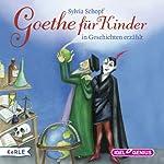 Goethe für Kinder | Sylvia Schopf