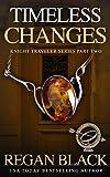 Timeless Changes: Knight Traveler Series Part 2