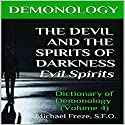 Demonology: The Devil and the Spirits of Darkness Audiobook by Michael Freze Narrated by  Voice Cat LLC by Doug Spence