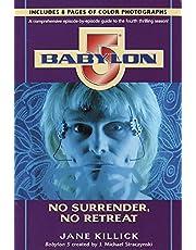 Babylon 5: No Surrender, No Retreat