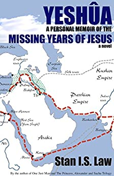 YESHUA - A Personal Memoir of the Missing Years of Jesus by [Law, Stan I.S.]