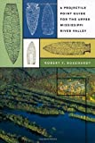 A Projectile Point Guide for the Upper Mississippi River Valley, Robert F. Boszhardt, 0877458707