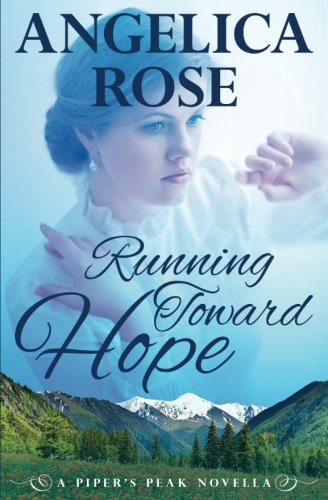 Running Toward Hope (Piper's Peak) (Volume 1)