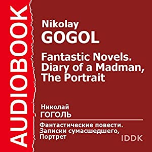Diary of a Madman and The Portrait [Russian Edition] Audiobook