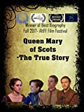 Queen Mary of Scots - The True Story