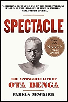 Book Spectacle: The Astonishing Life Of Ota Benga