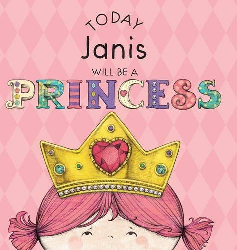 Read Online Today Janis Will Be a Princess ebook
