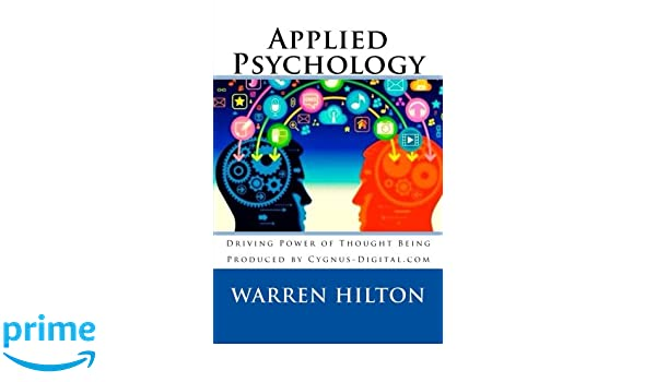 Applied Psychology: Driving Power of Thought Being: Warren Hilton