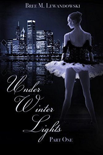 Under Winter Lights: Part One by [Lewandowski, Bree M.]