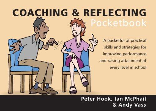 The Coaching & Reflecting Pocketbook (Teachers' Pocketbooks)