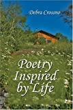 Poetry Inspired by Life, Debra Crossno, 1606104918