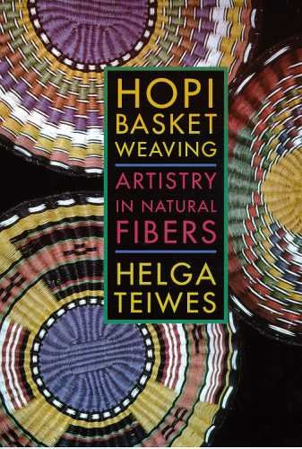 Hopi Basket Weaving: Artistry in Natural Fibers by Brand: University of Arizona Press
