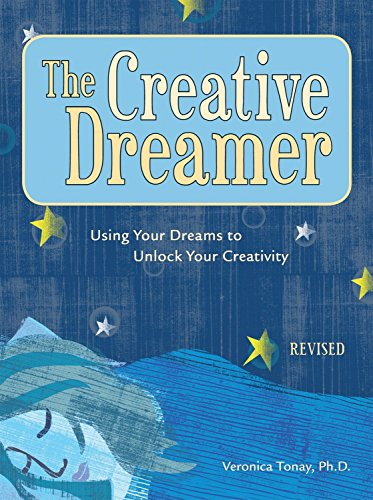 The Creative Dreamer: Using Your Dreams to Unlock Your Creativity