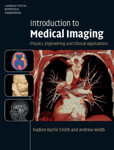 Introduction To Medical Imaging  Physics  Engineering And Clinical Applications  Cambridge Texts In Biomedical Engineering