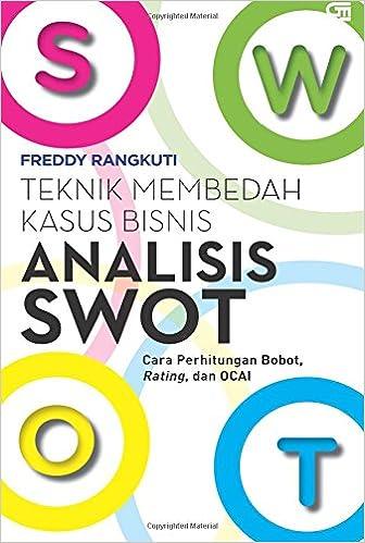 Analisis Swot Teknik Membedah Kasus Bisnis Indonesian Edition