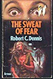 Sweat of Fear, Robert C. Dennis, 0345251482