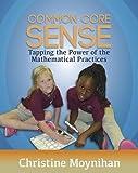 Common Core Sense, Christine Moynihan, 1625310048