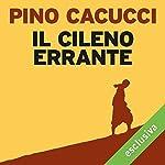 Il cileno errante | Pino Cacucci