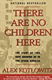 There Are No Children Here, Alex Kotlowitz, 0613024540