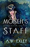 Moseh's Staff (The Artifact Hunters) (Volume 4)