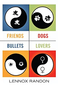 Friends Dogs Bullets Lovers by [Randon, Lennox]