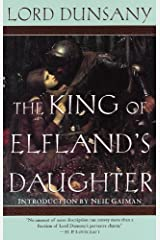 The King of Elfland's Daughter (Del Rey Impact) by Lord Dunsany (1999-07-06) Paperback