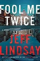 Fool Me Twice: A Novel