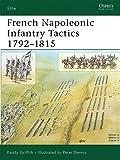 : French Napoleonic Infantry Tactics 1792–1815 (Elite)