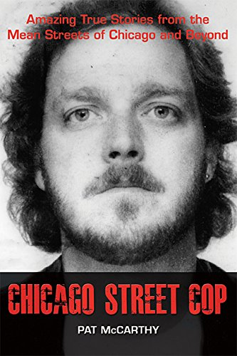 Chicago Street Cop: Amazing True Stories from the Mean Streets of Chicago and Beyond - Chicago State Street