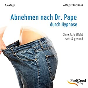 Durch Hypnose Abnehmen nach Dr. Pape Hörbuch