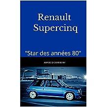 "Renault  Supercinq: ""Star des années 80"" (French Edition)"