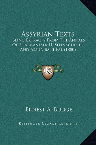 Assyrian Texts: Being Extracts From The Annals Of Shalmaneser II, Sennacherib, And Assur-Bani-Pal (1880) PDF