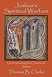 Joshua's Spiritual Warfare, Thomas B. Clarke, 0981621309