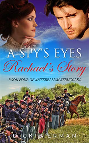 A Spy's Eyes:  Rachael's Story: Book Four of Antebellum Struggles