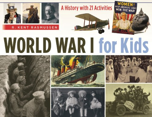 World War I for Kids: A History with 21 Activities (For Kids series) ()