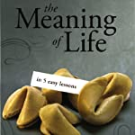 The Meaning of Life in 5 Easy Lessons (To the Best of Our Knowledge Series) | Jim Fleming