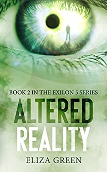 Altered Reality: A Dystopian Post Apocalyptic Novel (Exilon 5 Book 2) by [Green, Eliza]