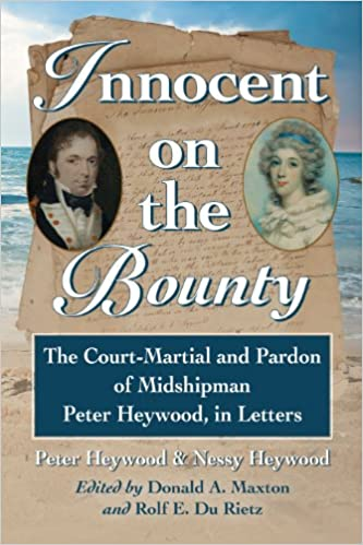 Téléchargez gratuitement des ebooks pdfInnocent on the Bounty: The Court-Martial and Pardon of Midshipman Peter Heywood, in Letters by Peter Heywood (French Edition) PDF DJVU
